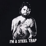 I'm A Steel Trap - The Hangover T-shirt