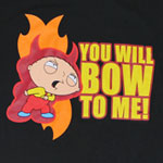 You Will Bow To Me! - Family Guy T-shirt