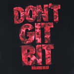 Don't Git Bit - Walking Dead T-shirt