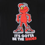 It's Gotta Be The Shoes - Elmo - Sesame Street T-shirt