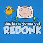 Gonna Get Redonk - Adventure Time T-shirt