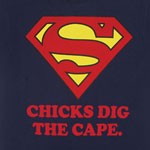 Chicks Dig The Cape - Superman T-shirt