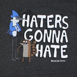 Haters Gonna Hate - Regular Show T-shirt