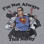 I'm Not Always This Nerdy - DC Comics T-shirt