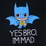 Yes Bro, I'm Mad - DC Comics T-shirt