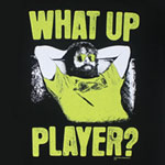 What Up Player? - Hangover 3 Part III T-shirt