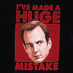 I've Made A Huge Mistake - Arrested Development T-shirt