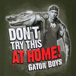 Don't Try This At Home! - Gator Boys T-shirt
