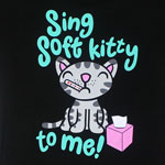 Sing Soft Kitty To Me - Big Bang Theory Juniors T-shirt