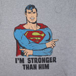 I'm Stronger Than Him - DC Comics T-shirt