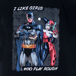 I Like Girls Who Play Rough - DC Comics T-shirt