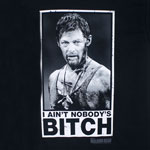 I Ain't Nobody's Bitch - Walking Dead T-shirt