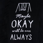 Maybe Okay Will Be Our Always - The Fault In Our Stars Juniors T-shirt