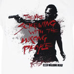 They're Screwing The Wrong People - Walking Dead T-shirt