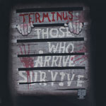 Those Who Arrive Survive - Walking Dead T-shirt