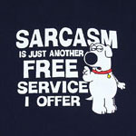 Sarcasm Another Free Service - Brian- Family Guy T-shirt