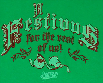 Festivus For The Rest Of Us - Seinfeld T-shirt