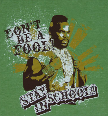 Mr T stay in School T-Shirt