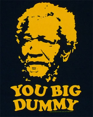 You Big Dummy - Sanford And Son T-shirt