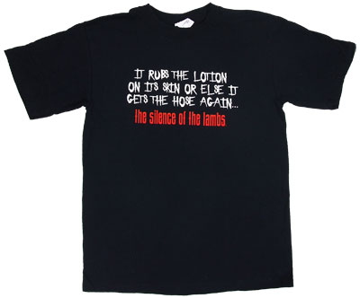 It Rubs The Lotion - Silence Of The Lambs T-shirt