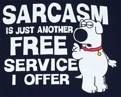 Sarcasm is just another free service I offer - Family Fuy Product on www.myteespot.com