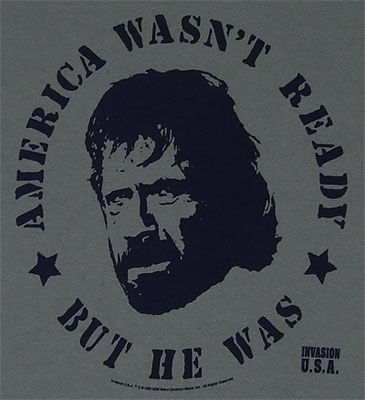 America Wasn\'t Ready - Chuck Norris - Invasion USA T-shirt