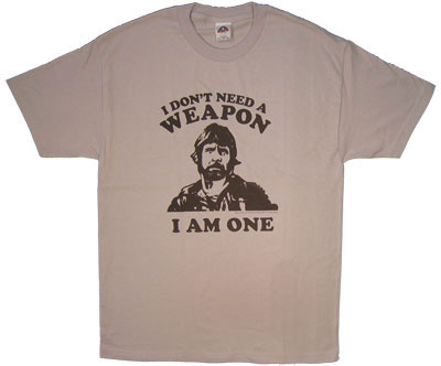 I Don\&#039;t Need A Weapon - Chuck Norris T-shirt