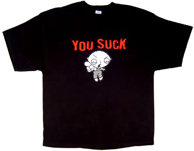 You Suck - Stewie - Family Guy T-shirt