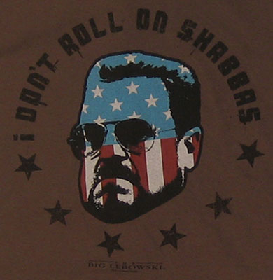 I Don\'t Roll On Shabbas - Walter - Big Lebowski T-shirt