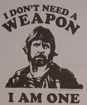 I Don\\\&#039;t Need A Weapon - Chuck Norris T-shirt