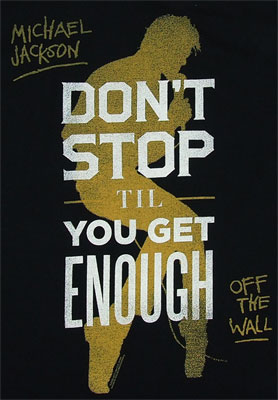Don't Stop Till You Get Enough - Michael Jackson T-shirt