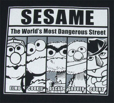 The World's Most Dangerous Street - Sesame Street T-shirt