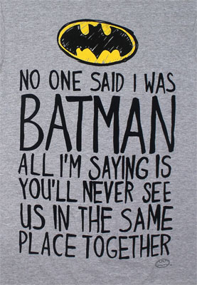 No One Said I Was Batman - DC Comics T-shirt
