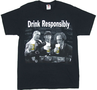Drink Responsibly - Three Stooges T-shirt