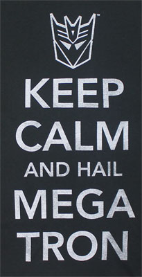 Keep Calm And Hail Megatron - Transformers T-shirt