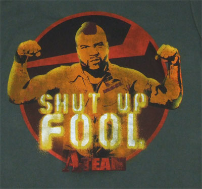 Shut Up Fool - A-Team Sheer T-shirt