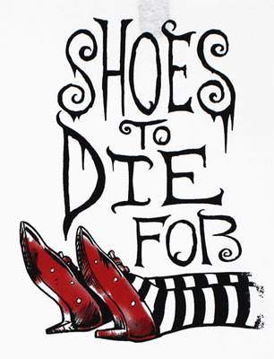 Shoes To Die For - Wizard Of Oz T-shirt