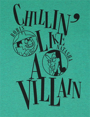 Chillin Like A Villain - Rocky And Bullwinkle T-shirt