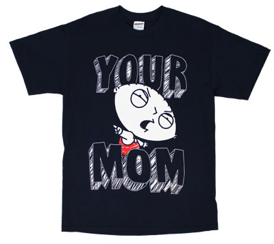 Your Mom - Family Guy T-shirt