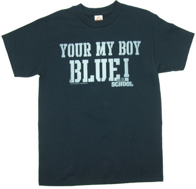 Your My Boy Blue - Old School T-shirt