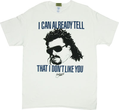 I Don't Like You - Eastbound And Down T-shirt