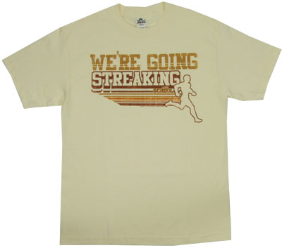 We&#039;re Going Streaking - Old School T-shirt