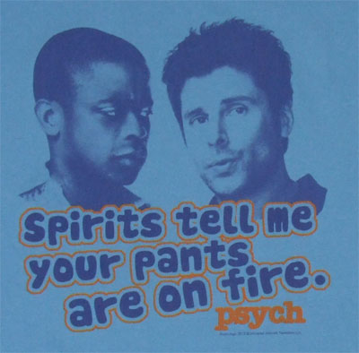 Your Pants Are On Fire - Psych T-shirt