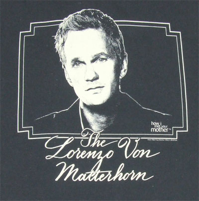 The Lorenzo Von Matterhorn - How I Met Your Mother T-shirt