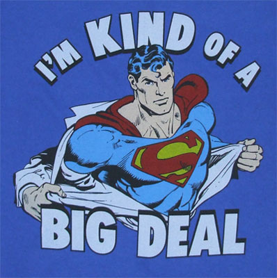 I'm Kind Of A Big Deal - DC Comics T-shirt