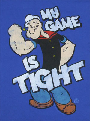 My Game Is Tight - Popeye T-shirt