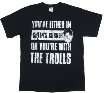 Sheen&#039;s Korner Or The Trolls - Charlie Sheen T-shirt