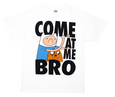 Come At Me Bro - Adventure Time T-shirt