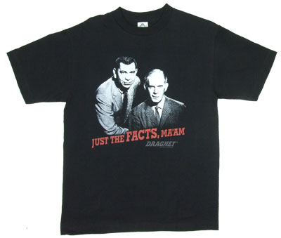 Just The Facts - Dragnet T-shirt