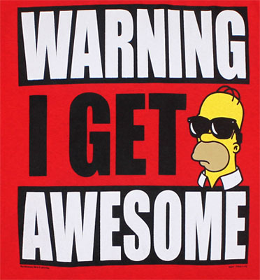 Warning I Get Awesome - Simpsons T-shirt